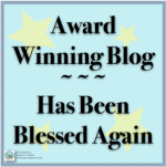 Award Winning Blog Has Been Blessed Again