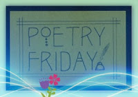 Poetry Friday borrowed from Carol Varsalona